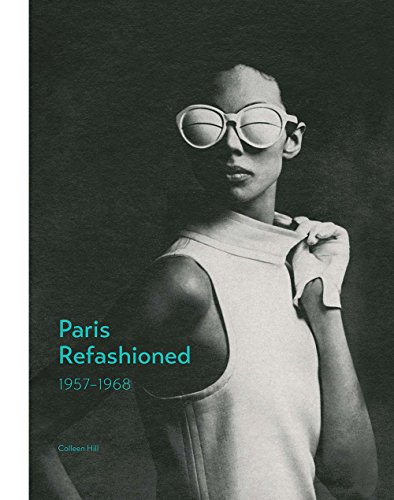 Paris Refashioned, 1957-1968 from Yale University Press