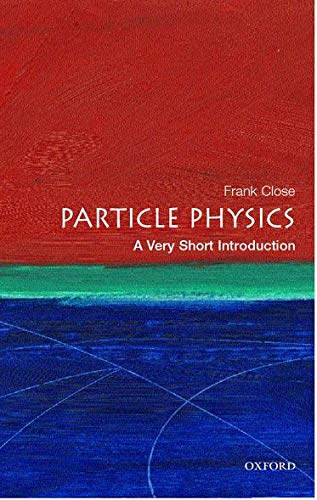 Particle Physics: A Very Short Introduction (Very Short Introductions) from OUP Oxford
