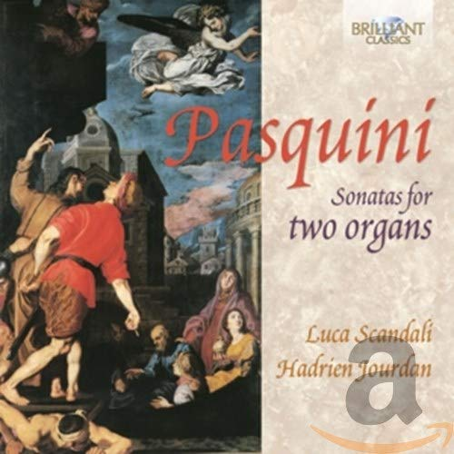Pasquini: Sonatas for Two Organs from BRILLIANT CLASSICS