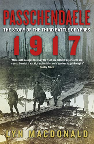 Passchendaele: The Story of the Third Battle of Ypres 1917 from Penguin