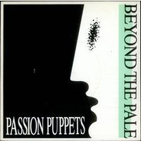 "Passion Puppets Beyond The Pale 1984 UK 7"" vinyl BUY203"