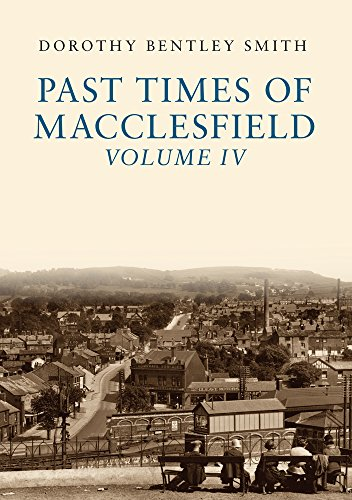 Past Times of Macclesfield Volume IV: 4 from Amberley Publishing