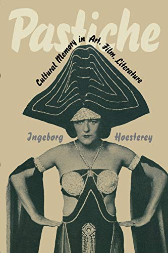 Pastiche: Cultural Memory in Art, Film, Literature from Indiana University Press (IPS)