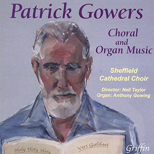 Patrick Gowers: Choral And Organ Music