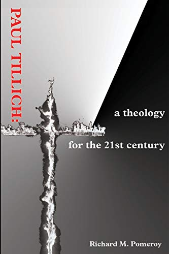 Paul Tillich: a theology for the 21st century from iUniverse