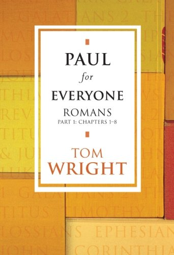 Paul for Everyone: Romans Part 1 Chapters 1 - 8 from SPCK Publishing