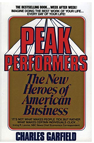 Peak Performers: The New Heroes of American Business from Avon Books