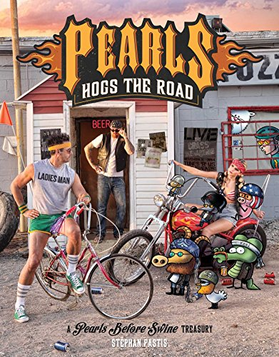 Pearls Hogs the Road: A Pearls Before Swine Treasury from Pastis Stephan