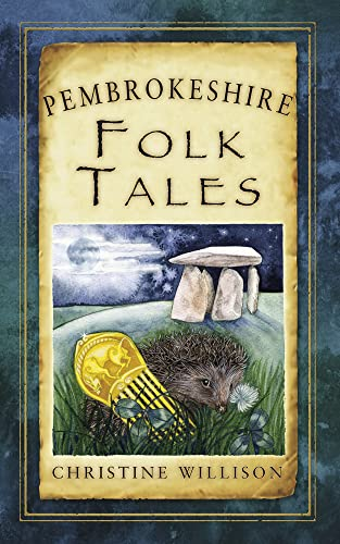 Pembrokeshire Folk Tales (Folk Tales (Folk Tales: United Kingdom) from The History Press