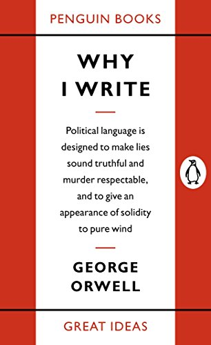 Penguin Great Ideas : Why I Write from PENGUIN GROUP