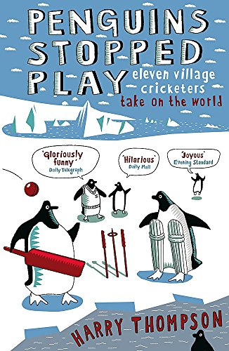Penguins Stopped Play: Eleven Village Cricketers Take on the World from John Murray