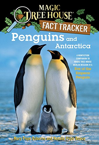 Penguins and Antarctica (Magic Tree House Fact Tracker): A Nonfiction Companion to Magic Tree House Merlin Mission #12: Eve of the Emperor Penguin: 18 from Random House Books for Young Readers