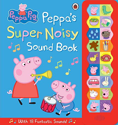Peppa Pig: Peppa's Super Noisy Sound Book from Penguin Books Ltd