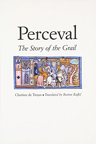 Perceval: The Story of the Grail (Chretien de Troyes Romances) from Yale University Press