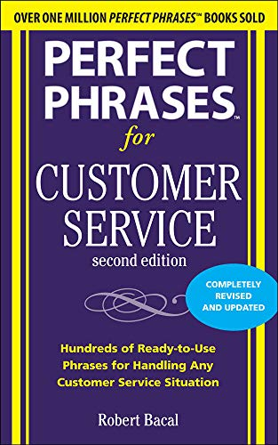 Perfect Phrases for Customer Service, Second Edition (Perfect Phrases Series) from McGraw-Hill Education