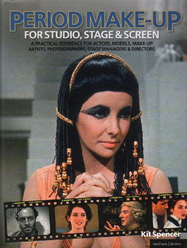 Period Make-up for Studio, Stage and Screen: A Practical Reference for Actors, Models, Make-up Artists, Photographers, and Directors (Backstage) from Methuen Drama