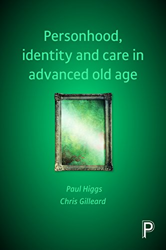 Personhood, identity and care in advanced old age from Policy Press