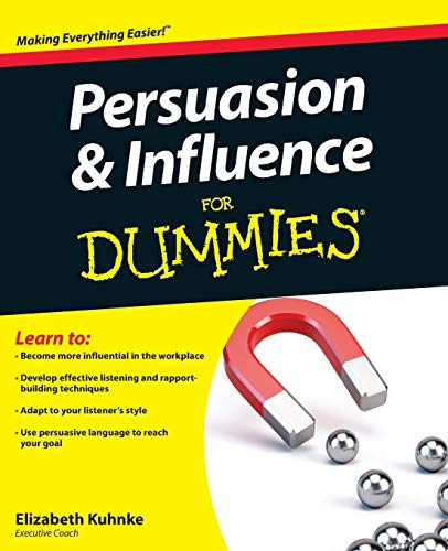 Persuasion and Influence For Dummies from John Wiley & Sons