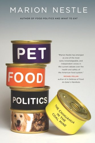 Pet Food Politics: The Chihuahua in the Coal Mine from University of California Press