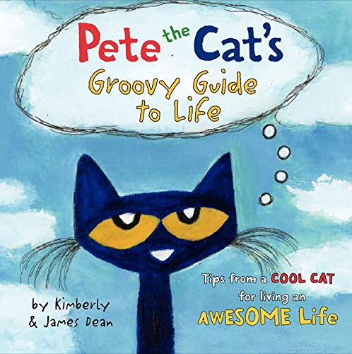 Pete the Cat's Groovy Guide to Life from HarperCollins