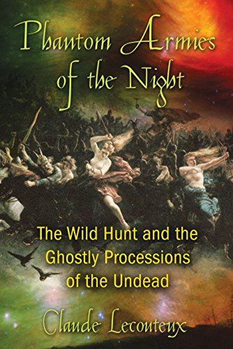 Phantom Armies of the Night: The Wild Hunt and the Ghostly Processions of the Undead from Inner Traditions