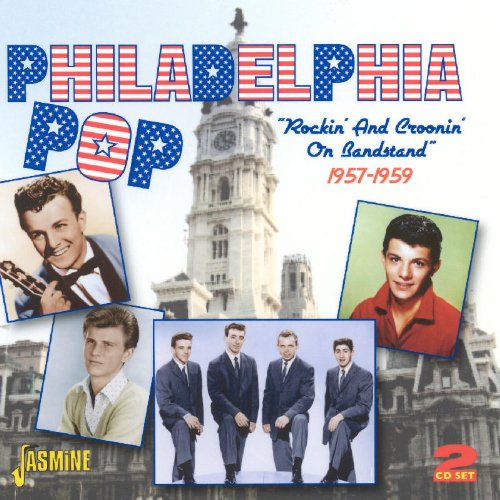 Philadelphia Pop: Rockin' And Croonin' On Bandstand 1957-1959