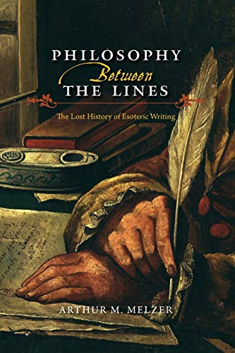 Philosophy Between the Lines: The Lost History of Esoteric Writing from University of Chicago Press
