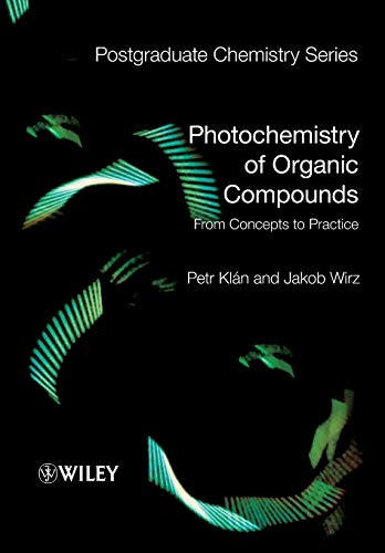 Photochemistry of Organic Compounds: From Concepts to Practice (Postgraduate Chemistry Series) from Wiley-Blackwell