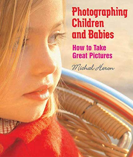 Photographing Children and Babies: How to Take Great Pictures from KLO80