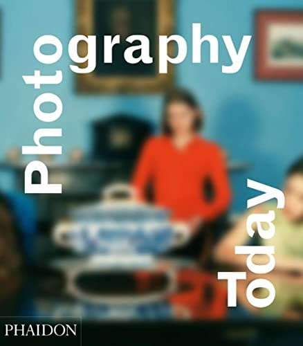 Photography Today: A History of Contemporary Photography from Phaidon Press