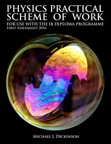Physics Practical Scheme of Work - For use with the IB Diploma Programme: First Assessment 2016 from Createspace