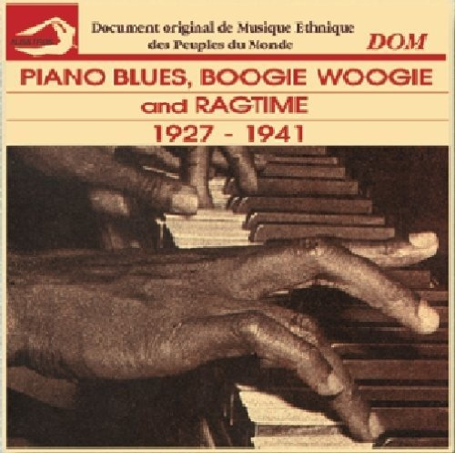Piano Blues, Boogie Woogie and Ragtime 1927-1941