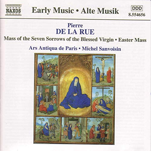 Pierre de la Rue - Mass of the Seven Sorrows of the Blessed Virgin etc from NAXOS