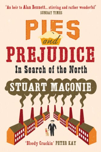 Pies and Prejudice: In search of the North from Ebury Press