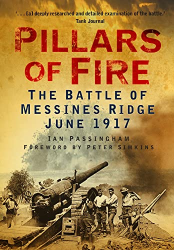 Pillars of Fire: The Battle Of Messines Ridge June 1917 from The History Press