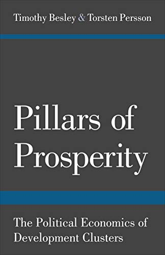 Pillars of Prosperity: The Political Economics of Development Clusters (The Yrjö Jahnsson Lectures) from Princeton University Press