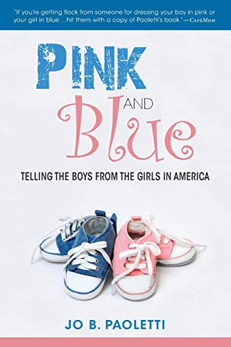 Pink and Blue: Telling the Boys from the Girls in America from Indiana University Press (IPS)