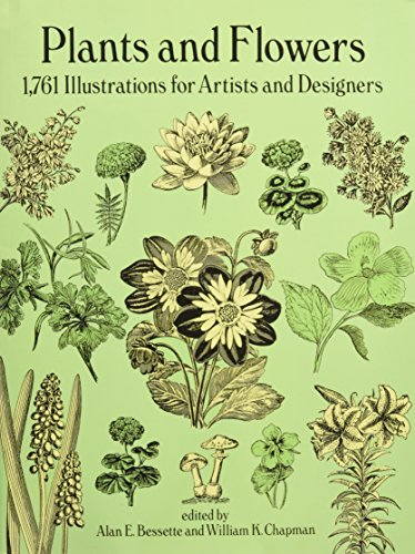 Plants and Flowers: 1761 Illustrations for Artists and Designers (Dover Pictorial Archive) from Dover Publications Inc.