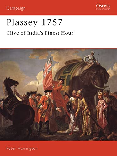 Plassey 1757: Clive of India's Finest Hour: No. 35 (Campaign) from Osprey Publishing
