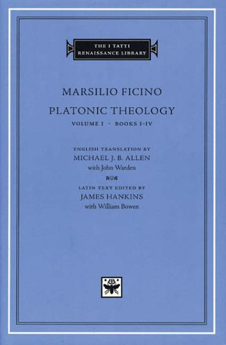 Platonic Theology: Books 1-4 v.1: Books 1-4 Vol 1 (I Tatti Renaissance Library) (The I Tatti Renaissance Library) from Harvard University Press