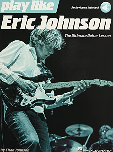 Play Like Eric Johnson: The Ultimate Guitar Lesson Book with Online Audio Tracks (Includes Online Access Code) from Hal Leonard