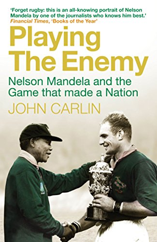 Playing the Enemy: Nelson Mandela and the Game That Made a Nation from Atlantic Books