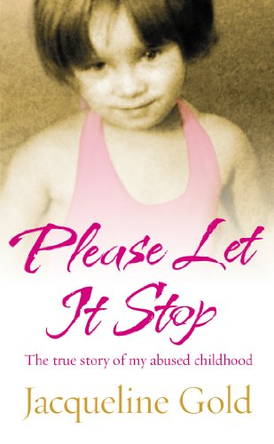 Please Let It Stop: The true story of my abused childhood from Ebury Press