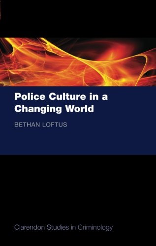 Police Culture in a Changing World (Clarendon Studies in Criminology) from Oxford University Press, USA