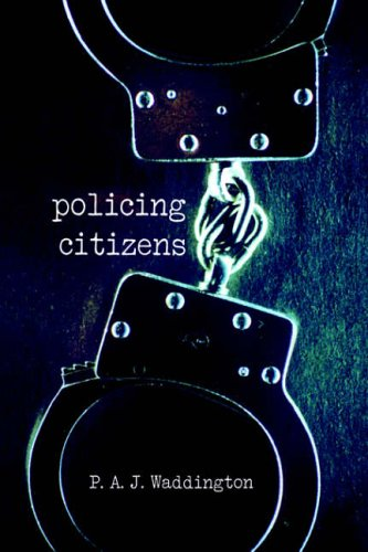 Policing Citizens: Police, Power and the State from Routledge