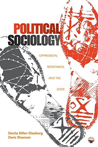 Political Sociology: Oppression, Resistance, and the State from SAGE Publications, Inc