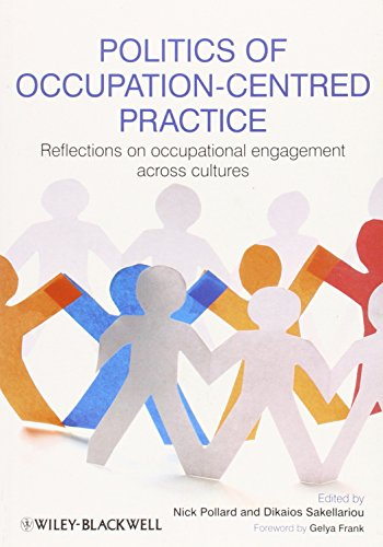 Politics of Occupation-Centred Practice: Reflections on Occupational Engagement Across Cultures from Wiley-Blackwell