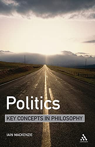 Politics: Key Concepts in Philosophy from Continuum