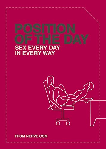Position of the Day: Sex Every Day in Every Way (Naughty, Naughty): (Adult Humor Books, Books for Couples, Bachelorette Gifts) from Chronicle Books