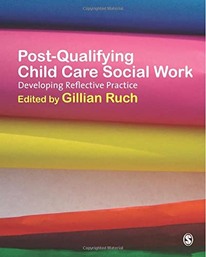 Post-Qualifying Child Care Social Work: Developing Reflective Practice from SAGE Publications Ltd